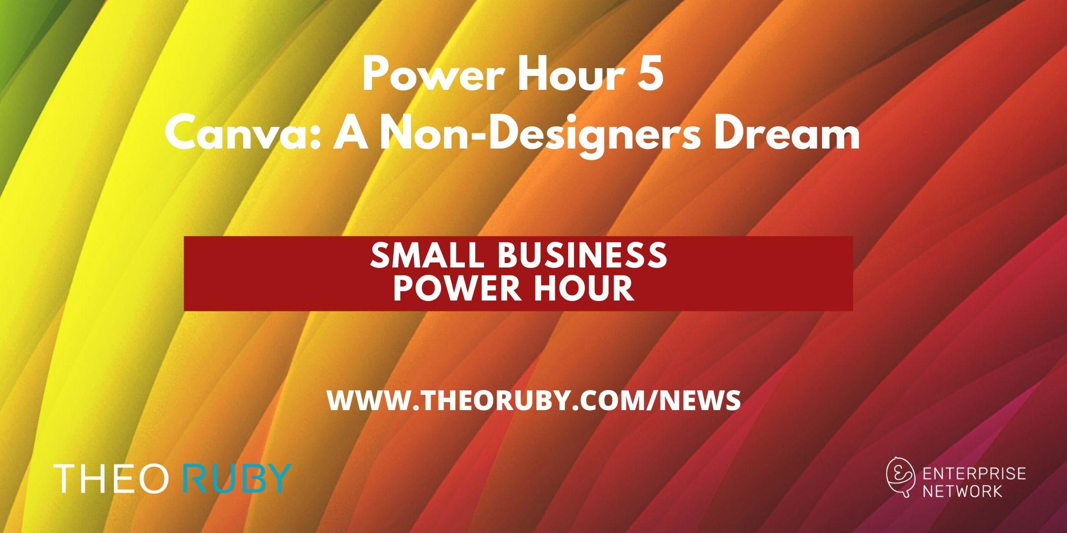 Power Hour 5 | Canva: A Non-Designers Dream 2