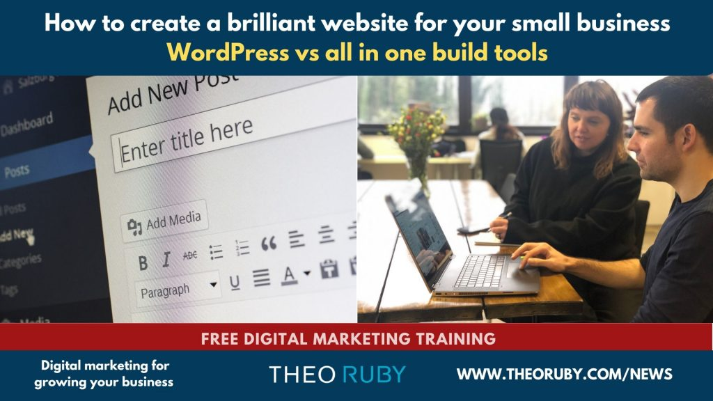 How to create a brilliant website for your small business - WordPress vs. all in one build tools. 2